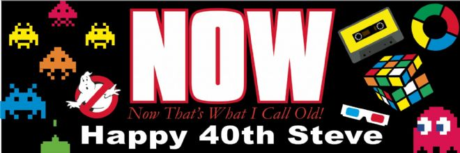 Now Thats What I Call Old 40th Birthday banner